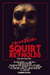 The Bloody Ballad Of Squirt Reynolds