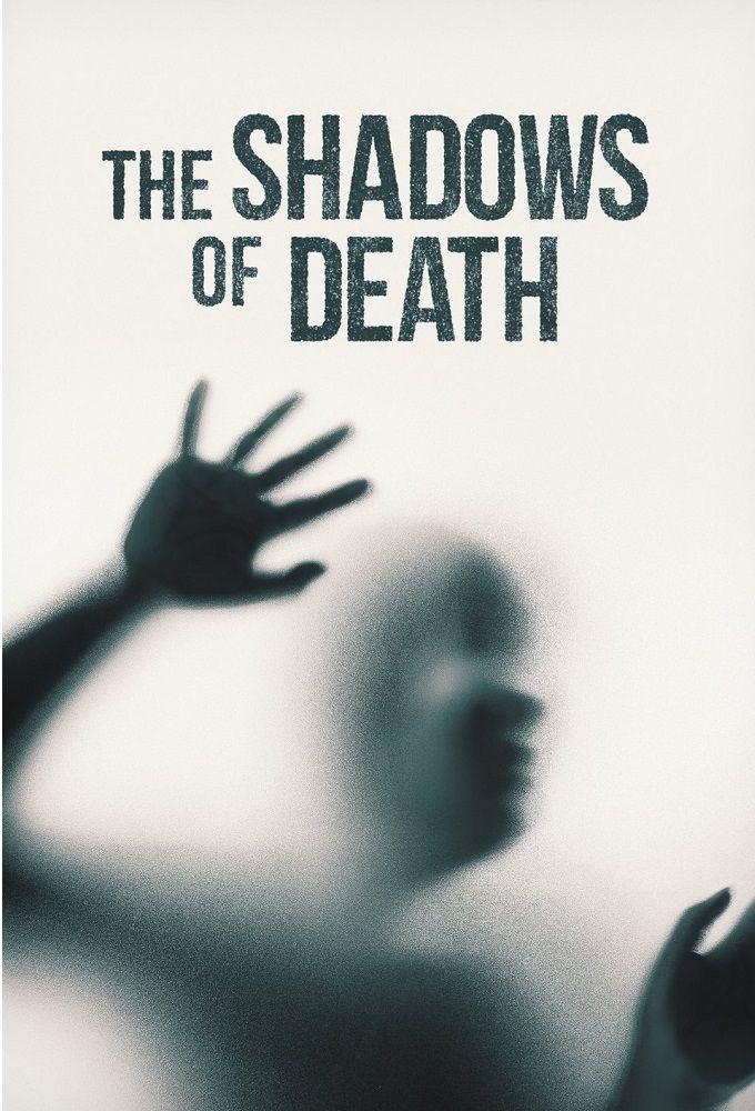 The Shadows Of Death: Season 1