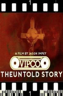 Vipco The Untold Story